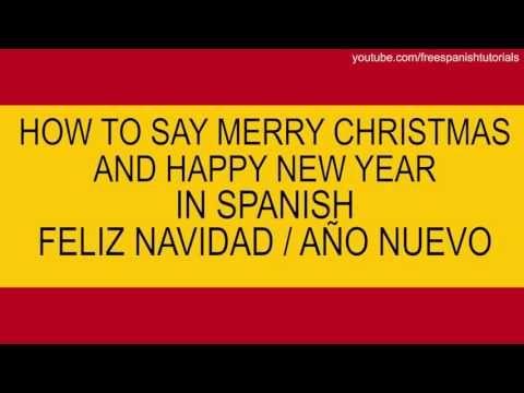 how to say merry christmas feliz navidad and happy new year feliz a - How To Say Christmas In Spanish