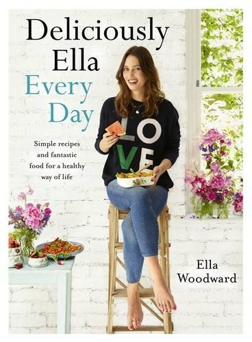 Ella Woodward . Deliciously Ella Every Day . { simple & quick recipes for everyday healthy eating } .