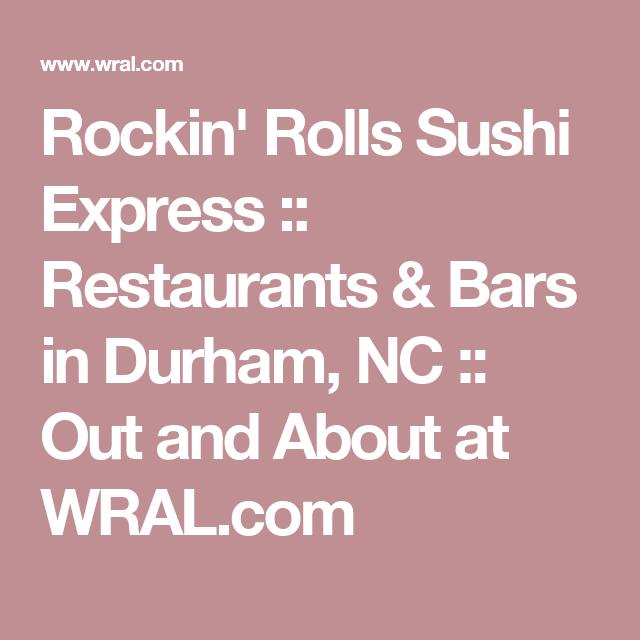 Rockin Rolls Sushi Express Restaurants Bars In Durham Nc