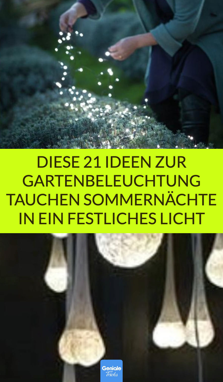 21 Lichtspiele, die den Garten verzaubern.
