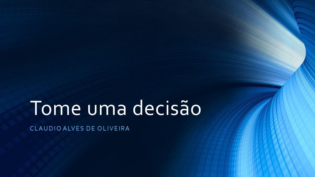 TOME UMA DECISÃO