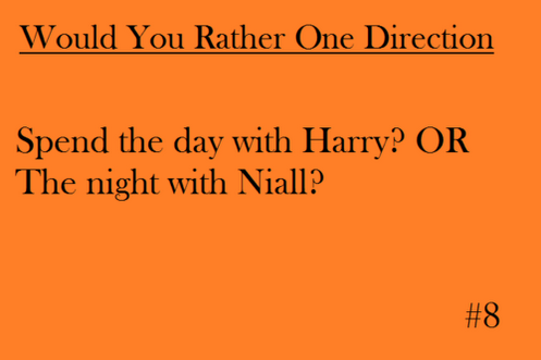How About The Day With Harry And The Night With Niall No Slumber Party With All Five Boys One Direction Imagines This Or That Questions One Direction