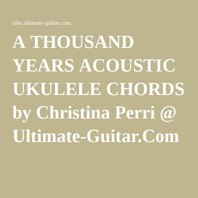 A Thousand Years Acoustic Ukulele Chords By Christina Perri