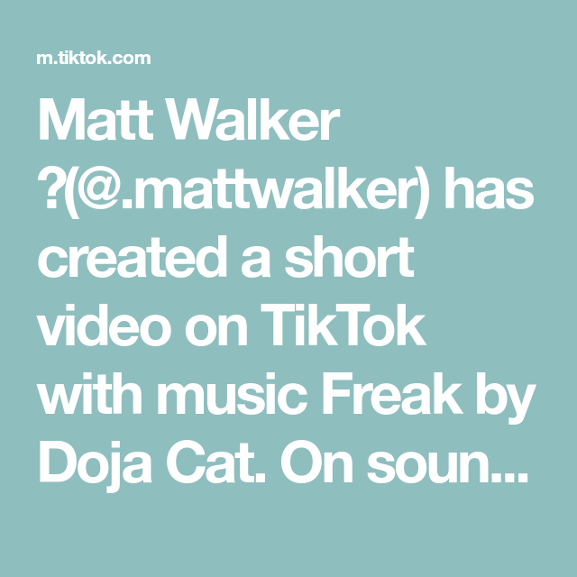 Matt Walker Mattwalker Has Created A Short Video On Tiktok With Music Freak By Doja Cat On Soundcloud How To Get In 2020 Crush Advice The Originals Soundcloud