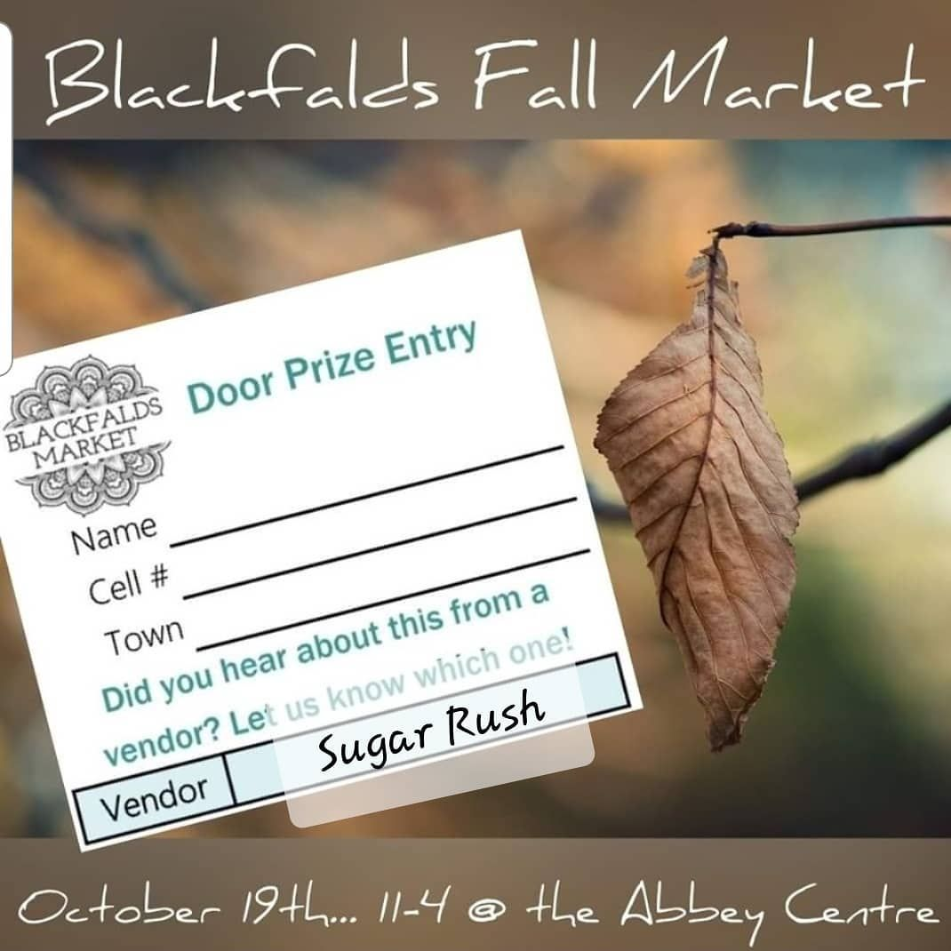 Hello peeps if you are planning on coming to the Blackfalds Fall Market on Saturday can you please help me? I would be so very grateful if you could fill in the vendor referral on your Door Prize ballot with Sugar Rush!  Thank you so much & I hope to see you there! I will have lots of tasty treats! 😋