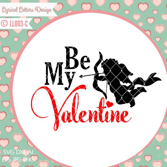 Be My Valentine Cupid Valentine S Day Ll003 C Svg Dxf Fcm Ai Eps Png Jpg Digital File For Commercial And Personal Use Be My Valentine Valentine Cupid Valentines