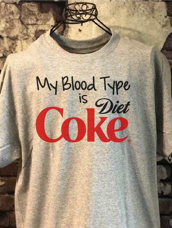 my blood type is diet coke