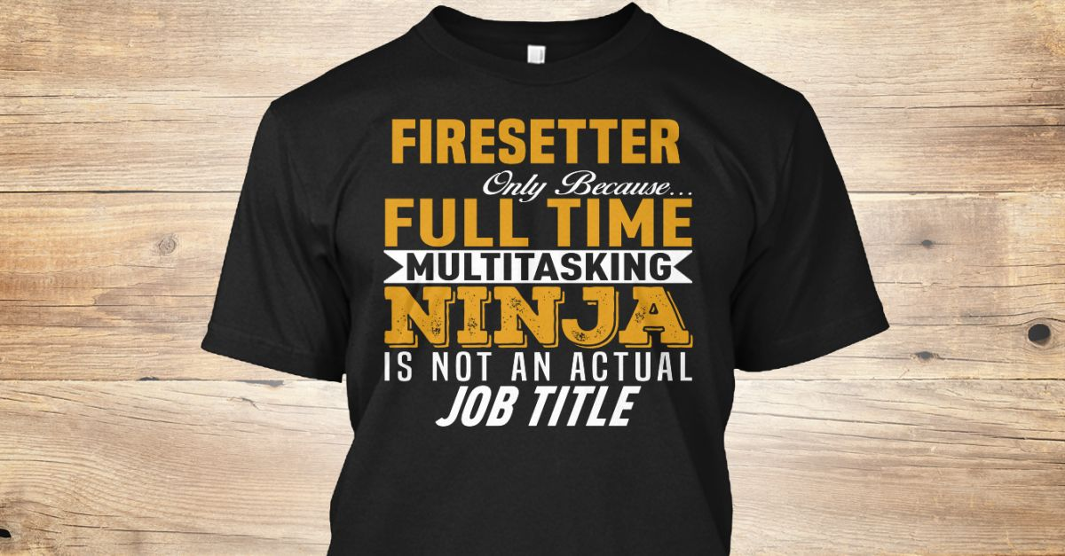If You Proud Your Job, This Shirt Makes A Great Gift For You And Your Family.  Ugly Sweater  Firesetter, Xmas  Firesetter Shirts,  Firesetter Xmas T Shirts,  Firesetter Job Shirts,  Firesetter Tees,  Firesetter Hoodies,  Firesetter Ugly Sweaters,  Firesetter Long Sleeve,  Firesetter Funny Shirts,  Firesetter Mama,  Firesetter Boyfriend,  Firesetter Girl,  Firesetter Guy,  Firesetter Lovers,  Firesetter Papa,  Firesetter Dad,  Firesetter Daddy,  Firesetter Grandma,  Firesetter Grandpa…