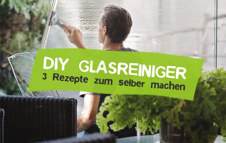 Naturliche Glasreiniger Selber Machen So Geht S Glasreiniger