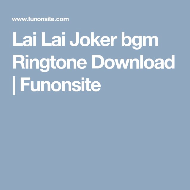 Download Lai Lai Lai Song Free Ringtone To Your Mobile Phone In Mp3 Android Or M4r Iphone Joker Version Hollywood Bgm In 2020 Songs Mobile Phone Iphone