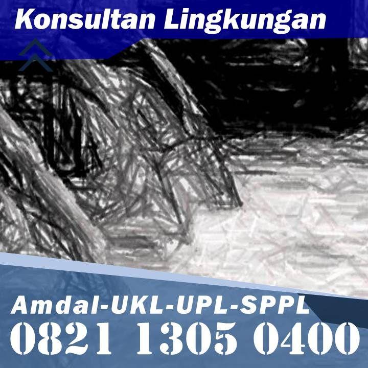 Kontak Kami Telp Wa 0821 1305 0400 Biaya Ukl Upl Kota Banda Aceh Aceh Kota Bukittinggi Kota Denpasar Kota Balikpapan