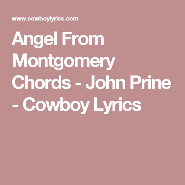 Angel From Montgomery Chords - John Prine - Cowboy Lyrics | Music ...