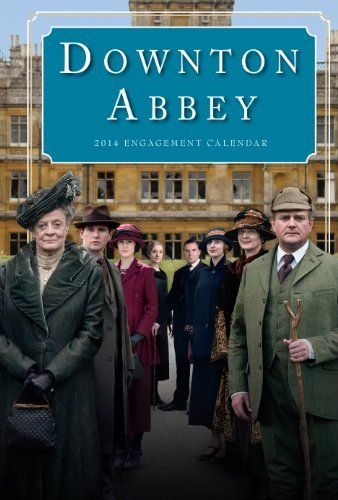 Downton Abbey Engagement Calendar 2014 « LibraryUserGroup.com – The Library of Library User Group