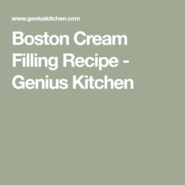 Boston Cream Filling Recipe Food Com Recipe Boston Cream Cream Filling Recipe Filling Recipes