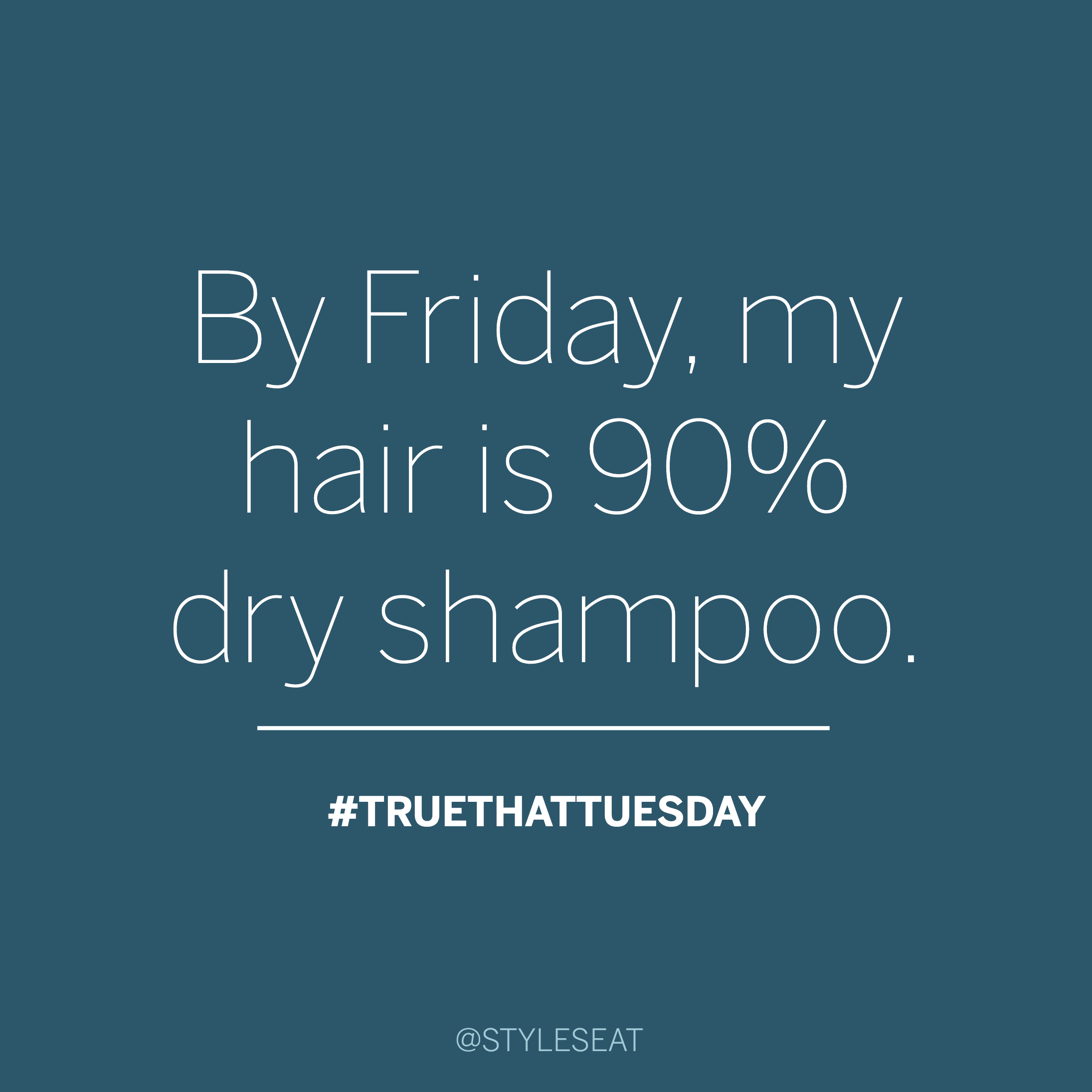 Behindthechair com quotes - Dry Shampoo Truths Funny Quotes