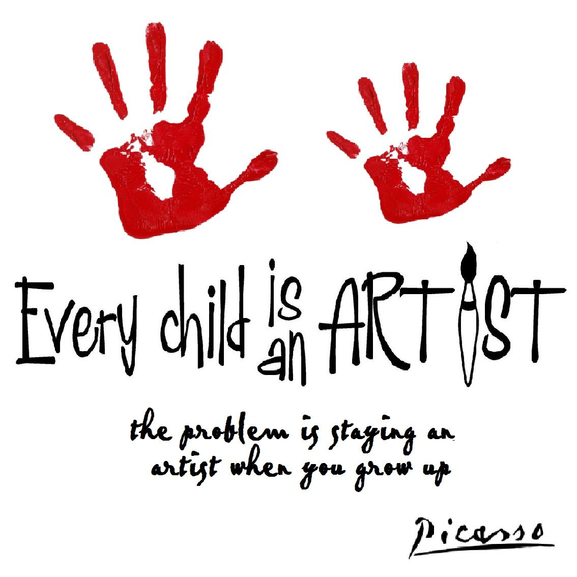 Picasso Every Child is an Artist Childrens quotes