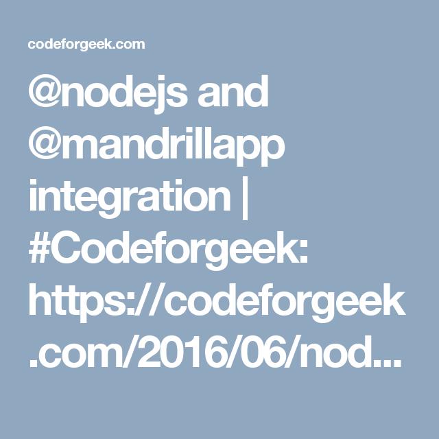 Node.js and @mandrillapp integration | #Codeforgeek: https://codeforgeek.com/2016/06/nodejs-mandrill-integration/ … #Mandrill allow for trial 2000 transaction emails. #NodeJS https://twitter.com/Imvikaskohli/status/857173046175596546