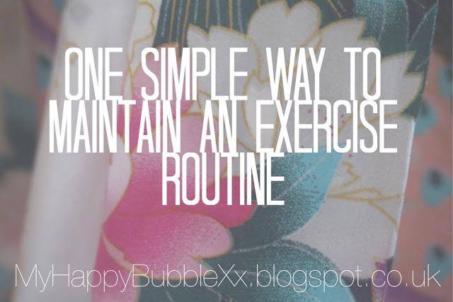 Don'tBurstMyBubble...: One Simple Way To Maintain an Exercise Routine