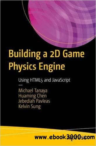 Building a 2D Game Physics Engine: Using HTML5 and