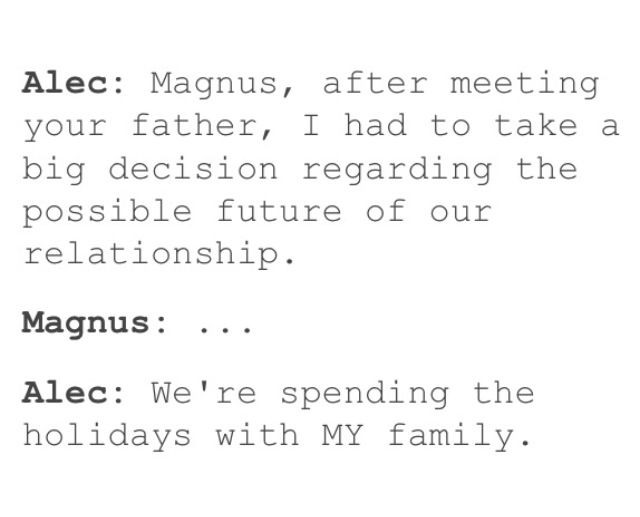 i'm sure that won't make magnus feel any better spending holidays with maryse and robert but at least they aren't demons