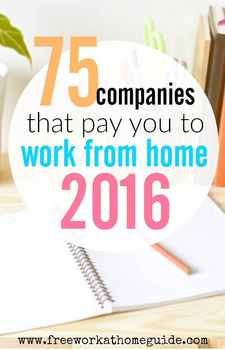 75 Companies That Pay You to Work from Home in 2016 (Updated ...