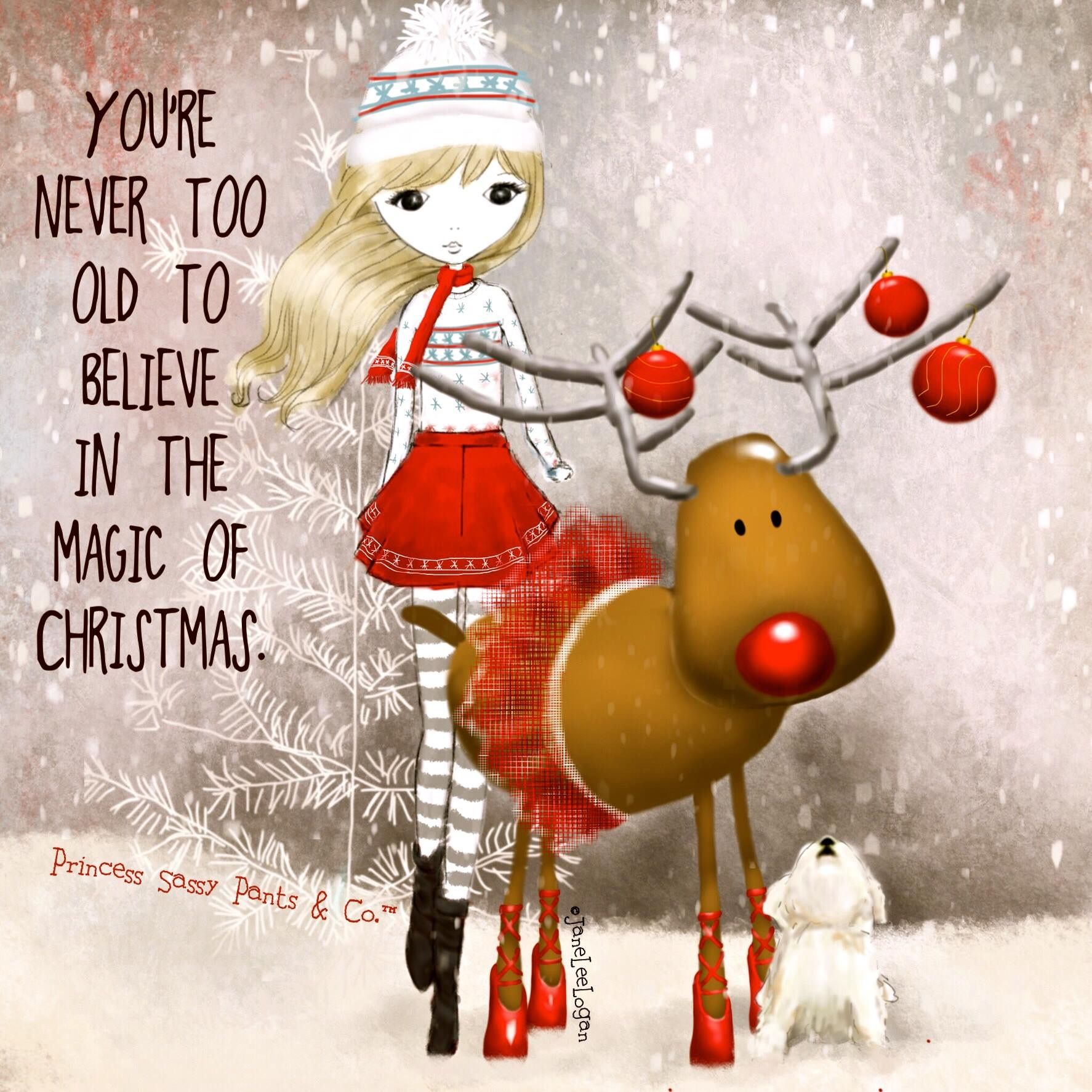 You\'re never too old | Christmas | Pinterest | Sassy pants, Sassy ...
