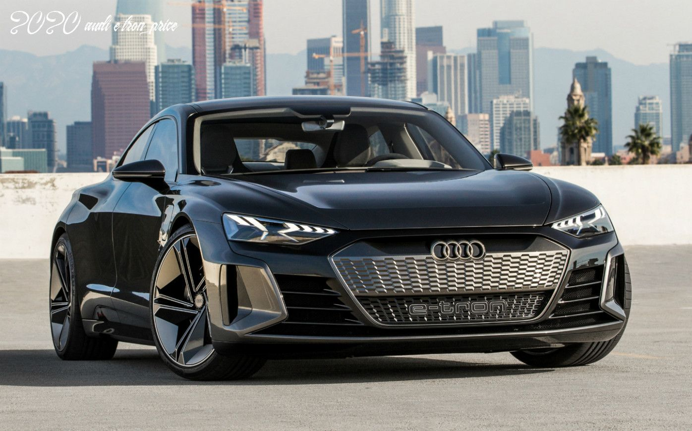 2020 Audi E Tron Price In 2020 Audi E Tron Audi Gt Audi Sports Car