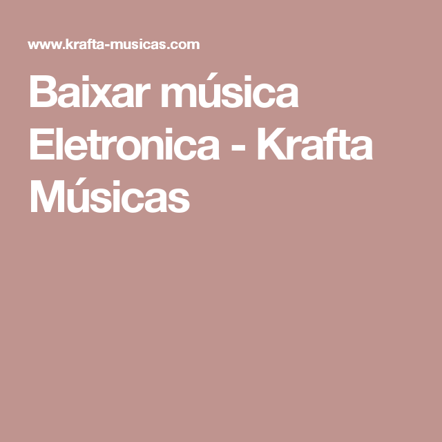QUE MUSICA BAIXAR PRA ENTENDER KRAFTA
