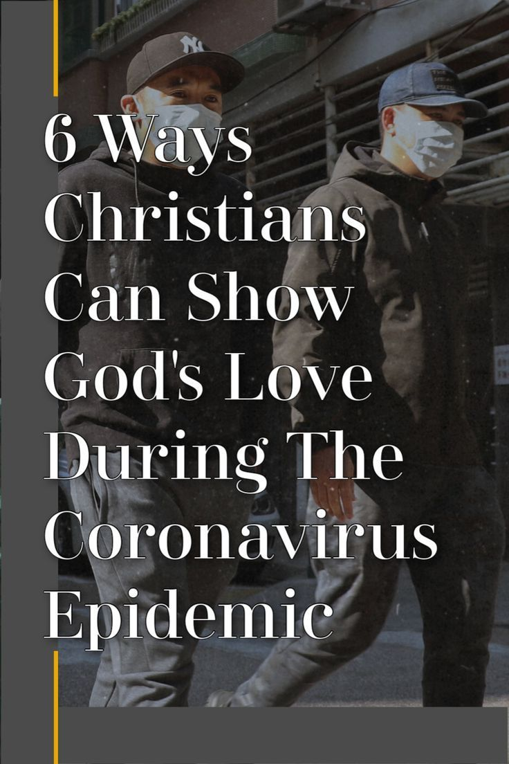 6 Ways Christians Can Show God's Love During The C