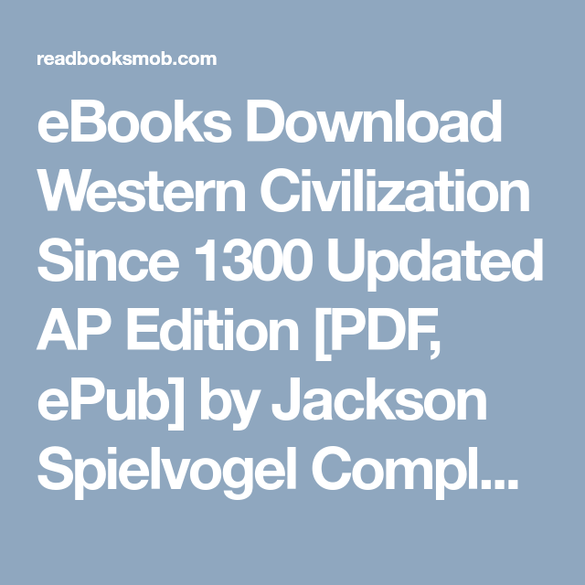Ebooks Download Western Civilization Since 1300 Updated Ap Edition Pdf Epub By Jackson Spielvogel Complete Read Online Cli Ebook Books Online Free Ebooks