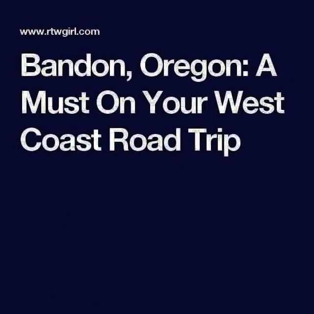 Road Trip  Bandon Oregon A Must On Your West Coast Road Trip  Bandon Oregon A Must On Your West Coast Road Trip  Bandon Oregon A Must On Your West Coast Road Trip Bandon...