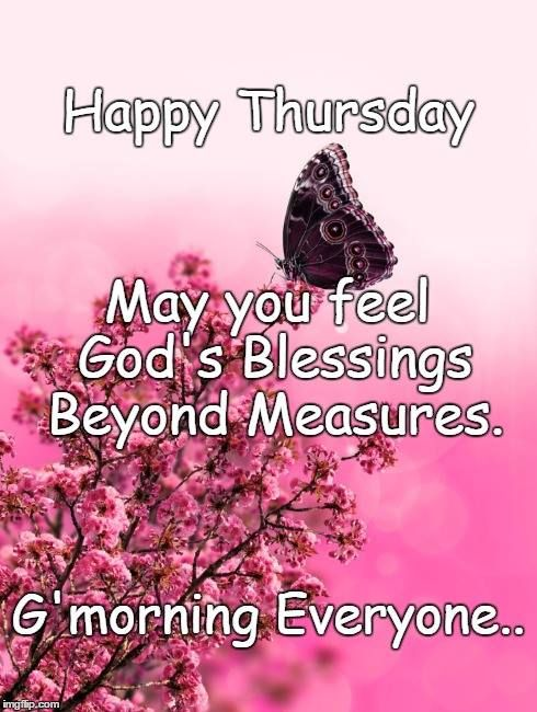 Happy Thursday Blessings Good Morning Wishes Quotes Morning Wishes Quotes Good Morning Meme