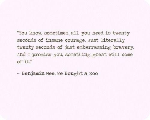 twenty seconds of insane courage.