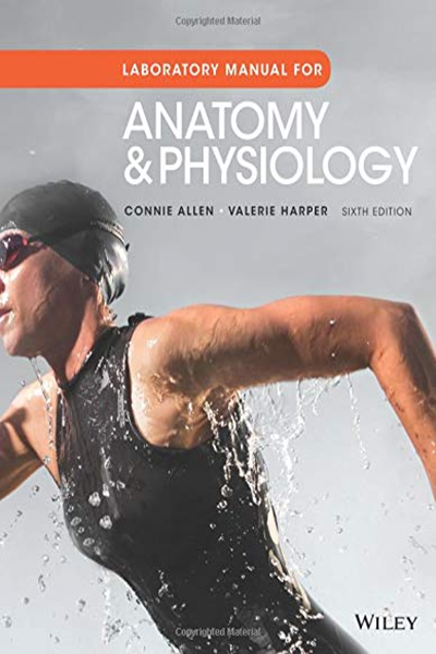 Anatomy And Physiology Laboratory Manual By Connie Allen Wiley Human Anatomy And Physiology Anatomy And Physiology Physiology