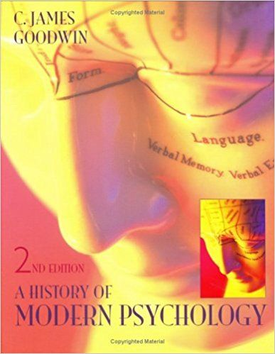 Best Pdf A History Of Modern Psychology Best Book By C James Goodwin Psychology History Modern