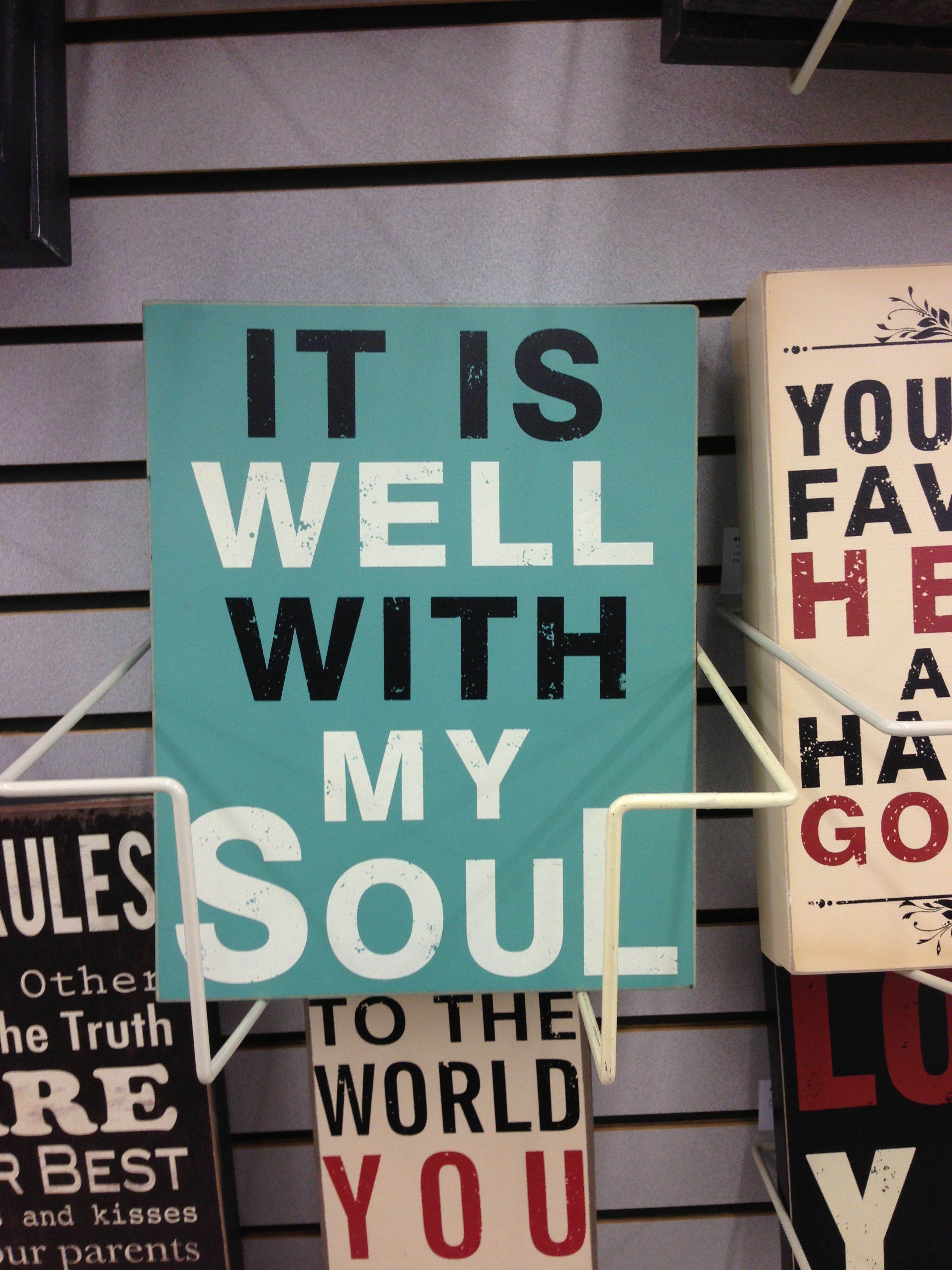 At hobby lobby want this sign it is well with my