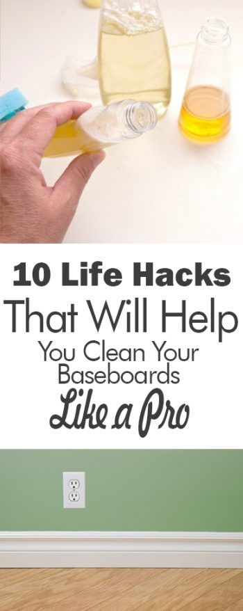 10 Life Hacks That Will Help You Clean Your Baseboards Like a Pro - 101 Days of Organization