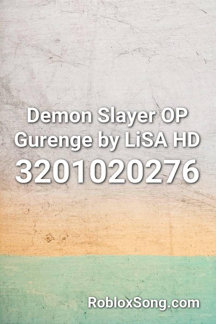 Demon Slayer Op Gurenge By Lisa Hd Roblox Id Roblox Music Codes Demon Slayer Roblox