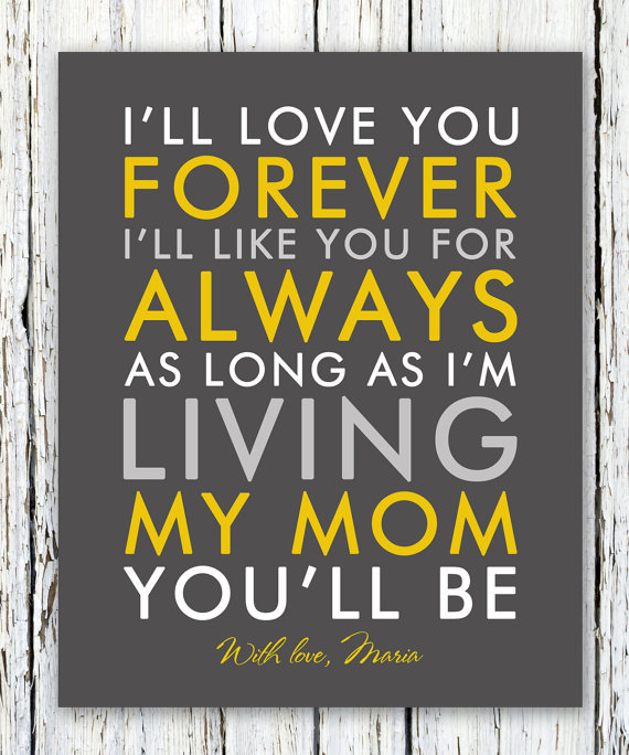 Iu0027ll Love You Forever Iu0027ll Like You For Always Quote Personalized Print