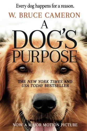 A Dog S Purpose A Novel For Humans Books About Animals
