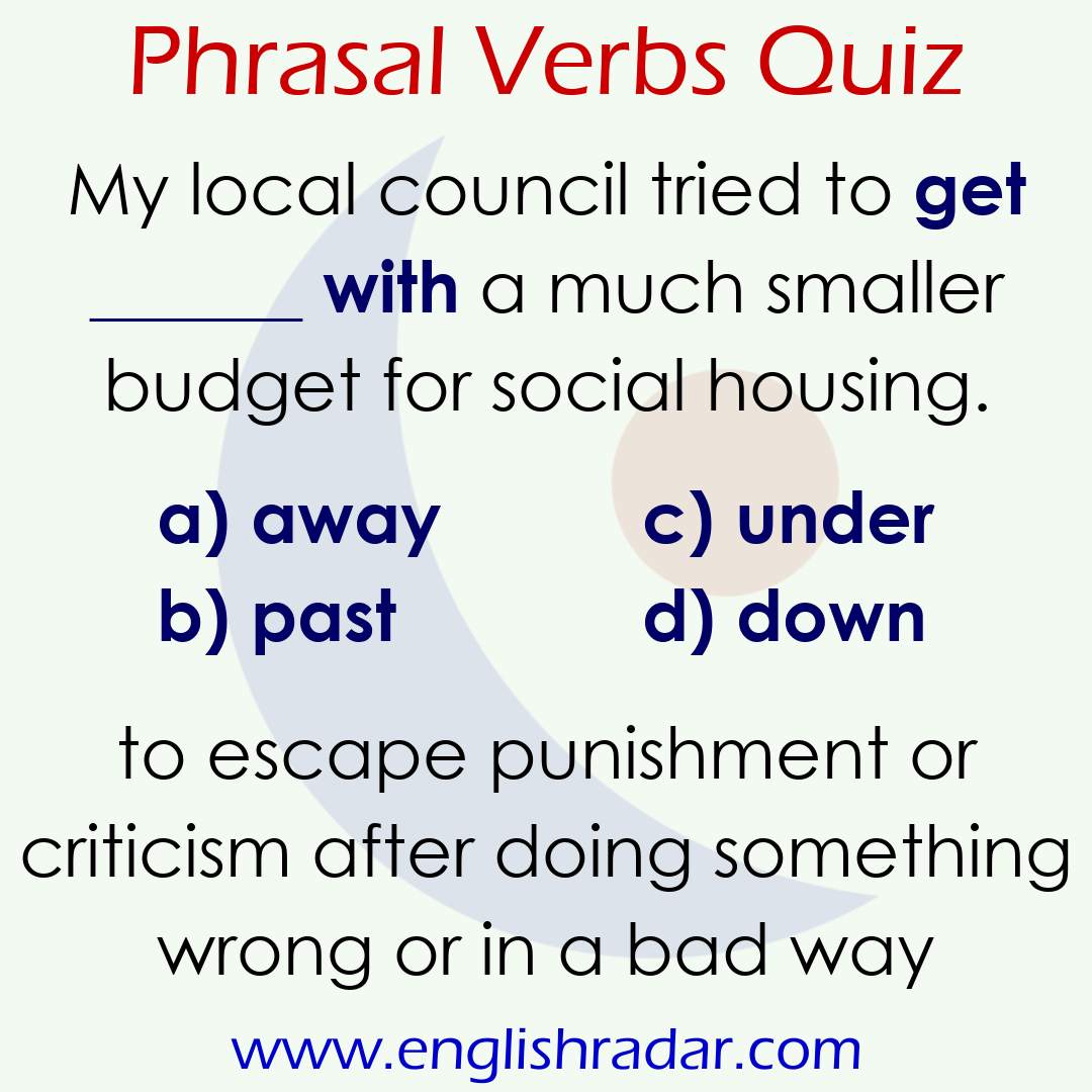 QUIZ TIME: GET ______ WITH? Check out our phrasal verbs list for the
