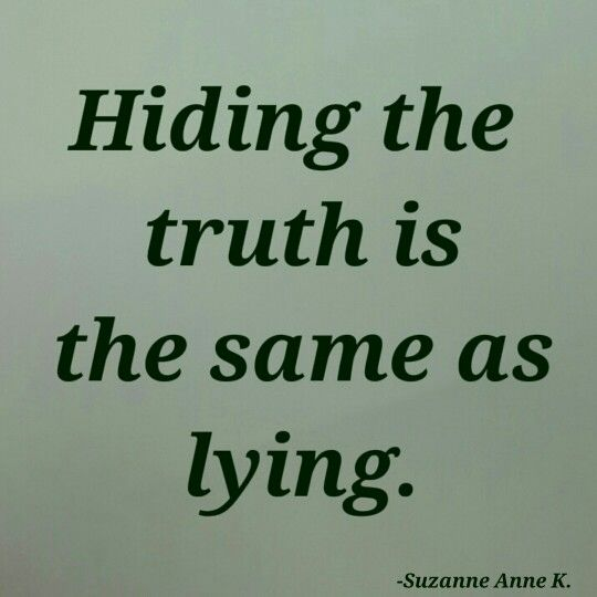 Hiding the truth is the same as lying. Right? (With images ...