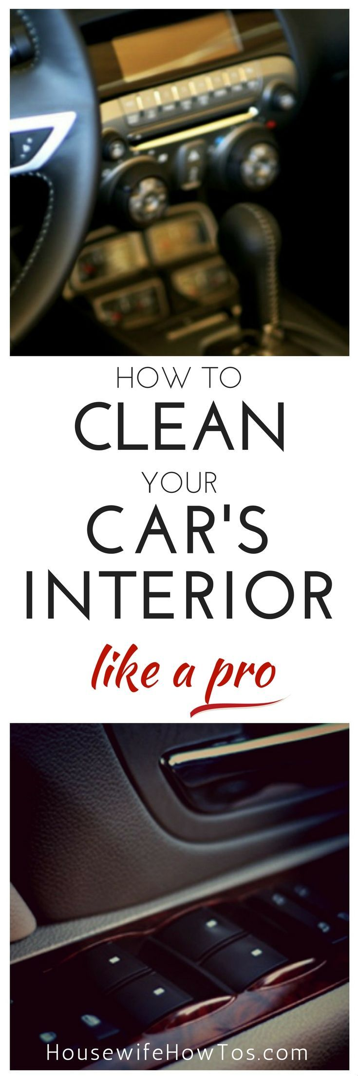 How To Clean Your Car's Interior Like A Pro » Housewife How-Tos