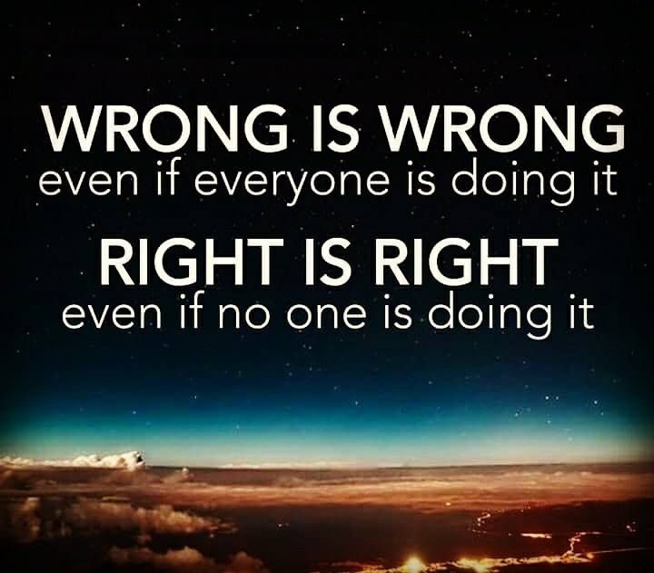 Wrong Is Wrong And Right Is Right Christian Funny Pictures A Time To Laugh Different Quotes Cute Quotes Inspirational Quotes