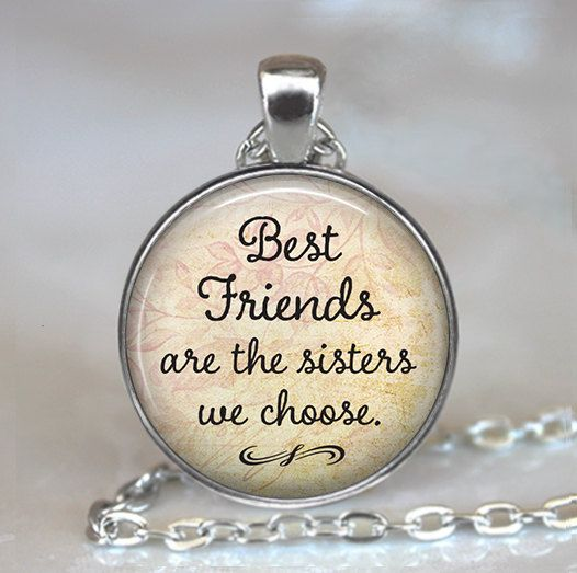 Friendship Quotes Jewelry: Best Friends Are The Sisters We Choose, Friendship Pendant