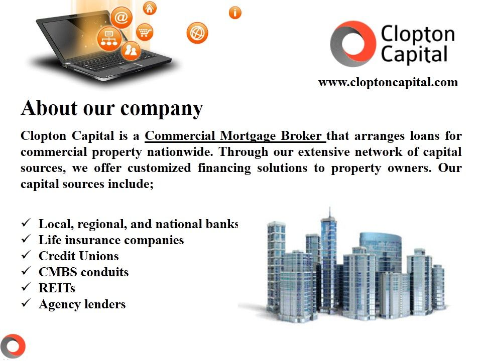 Clopton Capital is a Commercial #Mortgage Broker that arranges loans for commercial property nationwide. Through our extensive network of #capital sources, we offer customized #financing solutions to #property owners.