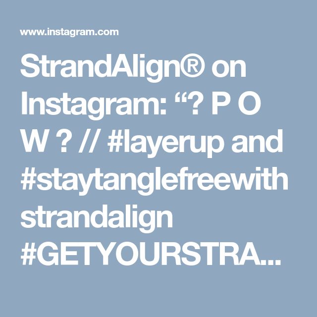 "StrandAlign® on Instagram: ""💥 P O W 💥 // #layerup and #staytanglefreewithstrandalign #GETYOURSTRANDALIGNON 💛"" • Instagram"