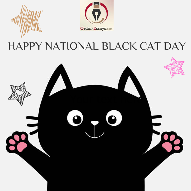 Happy National Black Cat Day 2018 Let S Dispell The Myths Surrounding Them All Cats Deserve A Home And Custom Writing National Black Cat Day Black Cat Day