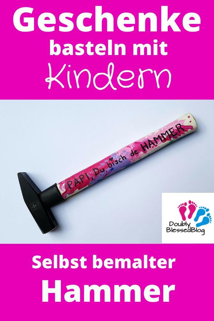Geschenke Basteln Mit Kindern Selbst Bemalter Hammer
