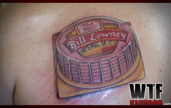 The man loves his bologna O.o BUT WHY THE _____ GET A TAT ...